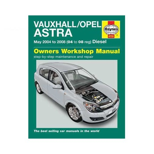Haynes technical guide for Opel Astra Diesel from 2004 to 2008